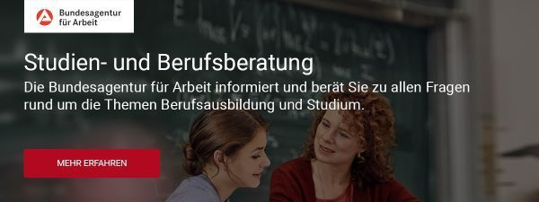 Informationen zur Studien- und Schulberatung an Ihrer Schule finden Sie hier. informieren sie sich auf der Seite der Bundesagentur für Arbeit